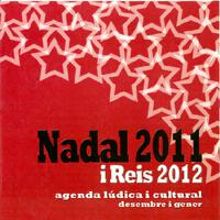 Agenda lúdica i cultural:  Nadal 2011 i Reis 2012<br /><br />