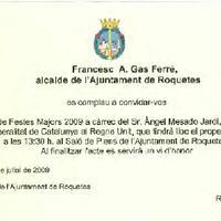 Invitació de Francesc A. Gas Ferré, Alcalde de Roquetes al pregó oficial de les Festes Majors 2009 a càrrec d'Àngel Mesado Jardí, Delegat Adjunt del Govern de la Generalitat de Catalunya al Regne Unit, 4 de juliol de 2009