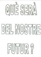 Què serà del nostre futur?