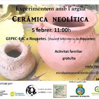 Experimentem amb l'argila. Ceràmica Neolítica.