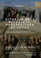 """Xerrada: """"Situació dels refugiats, perspectives de futur"""" a càrrec de Joan Enric Reverté, President de l'ONG Provocant la Pau. Divendres 10 de març a les 19h."""