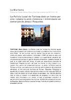 La Policia Local de Tortosa deté un home per cinc robatoris amb violència i intimidació en comerços de Jesús i Roquetes