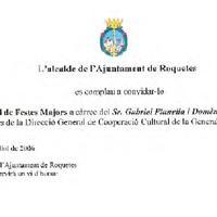 Invitació de l'Alcalde de Roquetes al pregó oficial de Festes Majors a càrrec de Gabriel Planella Domènech, Cap de l'Àrea de Biblioteques de la Direcció General de Cooperació Cultural de la Generalitat de Catalunya, juliol 2006