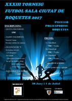 XXXIII Torneig Futbol Sala Ciutat de Roquetes 2017