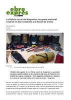 La Policia Local de Roquetes recupera material sostret en dos robatoris a la Raval de Cristo