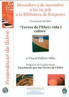 """Presentació del llibre """"Terres de l'Ebre: vida i colors"""" de Vicent Pellicer Ollés, amb projecció de l'audiovisual """"Fascinació per les Terres de l'Ebre"""
