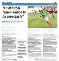 """""""En el futbol femení també hi ha espectacle."""""""