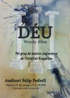 """Representació teatral: """"Déu"""" de Woody Allen a càrrec del grup de teatre Joglaresca de l'institut Roquetes"""