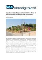 L'ajuntament de Roquetes ha iniciat les obres de pavimentació provinent del superàvit del 2018.